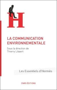 La communication environnementale - T. Libaert - CNRS Editions